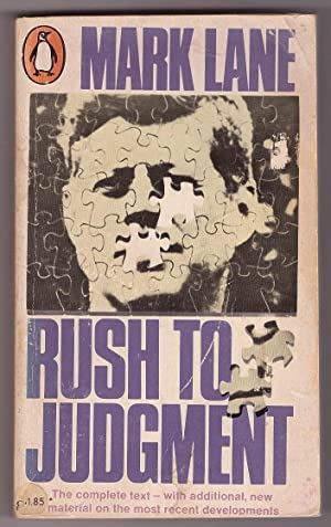 Rush to Judgment A critique of the Warren Commission's inquiry into the murders of President John...