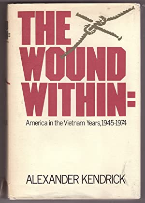 The Wound Within America in the Vietnam Years, 1945-1974