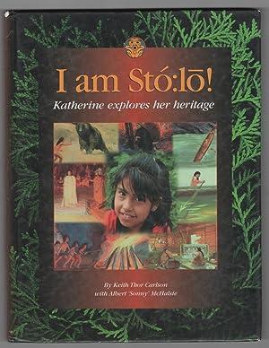 I am Stó:lo! Katherine explores her heritage: Carlson, Keith Thor