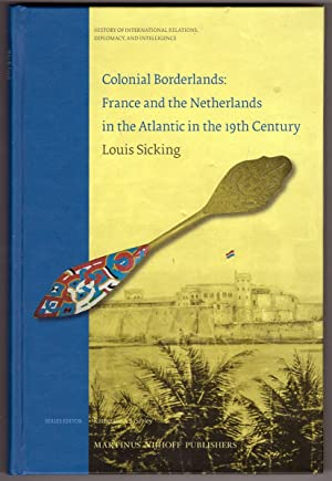 Colonial Borderlands. France and the Netherlands in the Atlantic in the 19th century