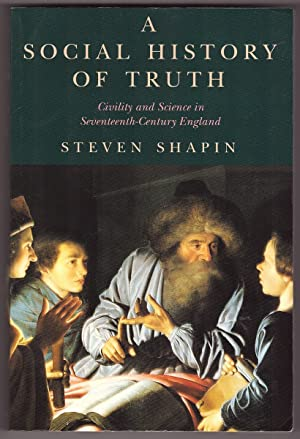 A Social History of Truth Civility and Science in Seventeenth-Century England