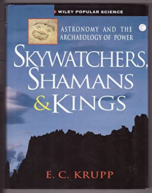 Skywatchers, Shamans & Kings Astronomy and the Archaeology of Power