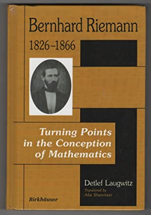 Bernhard Riemann 1826-1866 Turning Points in the Conception of Mathematics