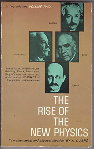 Rise of the New Physics, vol II its mathematical and physical theories