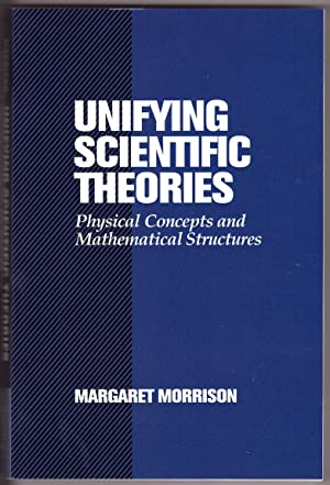 Unifying Scientific Theories Physical Concepts and Mathematical Structures