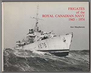 Frigates of the Royal Canadian Navy 1943-1974: Macpherson, Ken