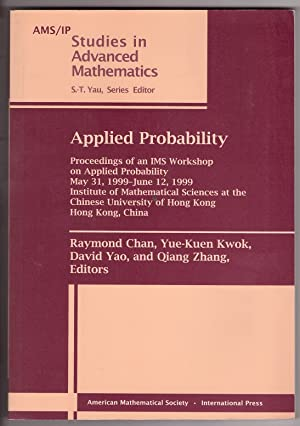 Applied Probability: Proceedings of an IMS Workshop on Applied Probability, May 31, 1999-June 12,...