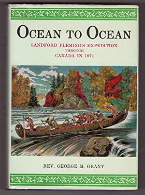 Ocean to Ocean - Sandford Fleming's Expedition Through Canada in 1872