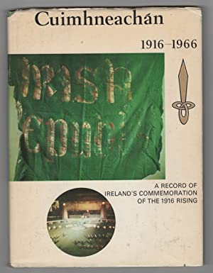 Cuimhneachán 1916-1966 A Record of Ireland's Commemoration of the 1916 Uprising