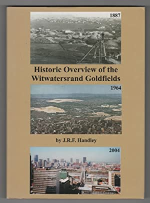 Historic Overview of the Witwatersrand Goldfields A Review of the Discovery, Geology, Geophysics,...