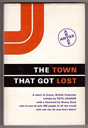 The town that got lost A story of Anyox, British Columbia