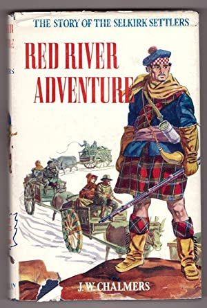 Red River Adventure The Story of the Selkirk Settlers