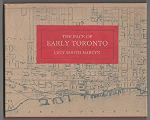 The Face of Early Toronto An archival record, 1797-1936