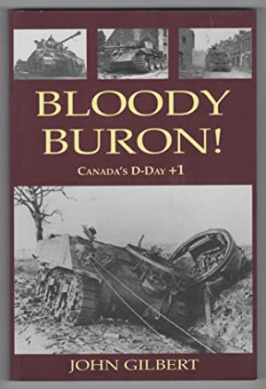 Bloody Buron Canada's D-Day + 1: Gilbert, John