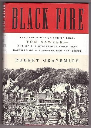 Black Fire The True Story of the: Graysmith, Robert