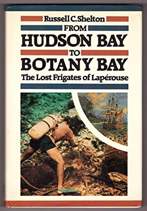 From Hudson Bay to Botany Bay; The Lost Frigates of Laperouse