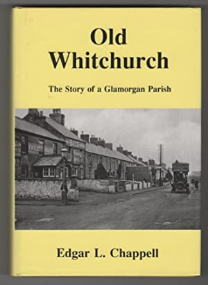 Old Whitchurch The Story of a Glamorgan Parish