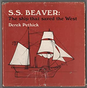 S. S. Beaver The Ship That Saved: Pethick, Derek