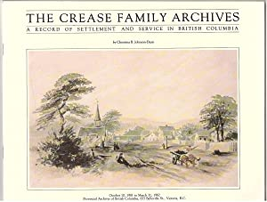 The Crease Family Archives A record of settlement and service in British Columbia
