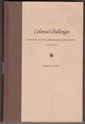 Colonial Challenges Britons, Native Americans, and Caribs, 1759-1775