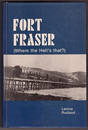 Fort Fraser (Where the Hell's that?)