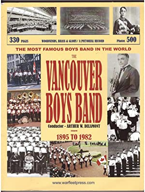 Woodwinds, Brass & Glory; The Kitsilano Boys' Band A Pictorial Record from 1895 to 1982