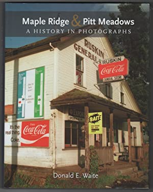 Maple Ridge & Pitt Meadows - A History in Photographs