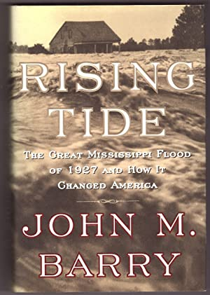 Rising Tide The Great Mississippi Flood of 1927 and How it Changed America
