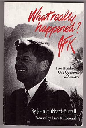 What Really Happened? JFK Five Hundred & One Questions and Answers