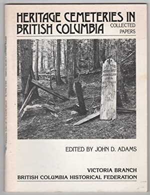 Heritage Cemeteries in British Columbia Collected Papers