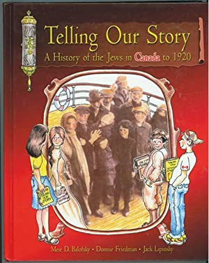 Telling Our Story ; A History of the Jews in Canada to 1920