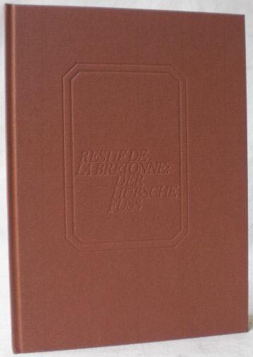 Der hübsche Fuss. Deutsch von Josef Thanner.: Restif (Retif) de