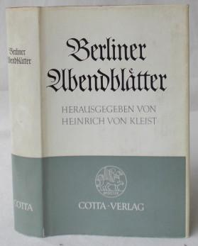 Berliner Abendblätter. Nachwort und Quellenregister von H.: Kleist, Heinrich von