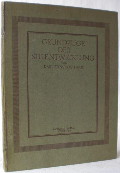 Grundzüge der Stilentwicklung.: Osthaus, Karl Ernst
