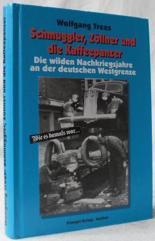 Schmuggler, Zöllner und die Kaffeepanzer. Die wilden: Trees, Wolfgang