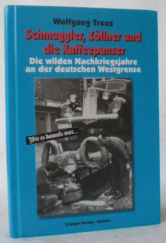 Schmuggler, Zöllner und die Kaffepanzer. die wilden: Trees, Wolfgang