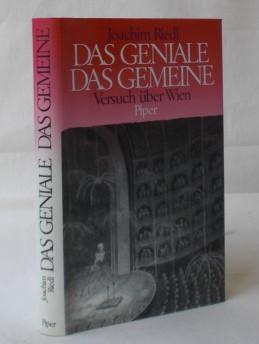Das Geniale. Das Gemeine. Versuch über Wien.: Riedl, Joachim