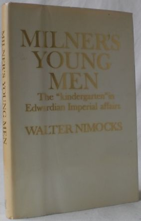 "Milner s young men: the ""kindergarten"" in: Nimocks, Waltzer"