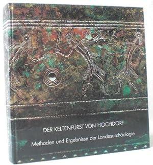 Der Keltenfürst von Hochdorf. Methoden und Ergebnisse der Landesarchäologie. Katalog zur ...