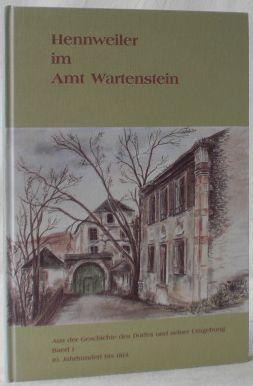 Hennweiler im Amt Wartenstein. Band 1: Hennweiler.: Füllmann, Joachim