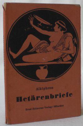 Hetärenbriefe. Griechisch und deutsch. Übersetzt von Wilhelm: Alkiphron