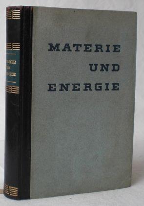 Materie und Energie. Vom naturwissenschaftlichen Weltbild der: Wildhagen, Eduard (Hg.)