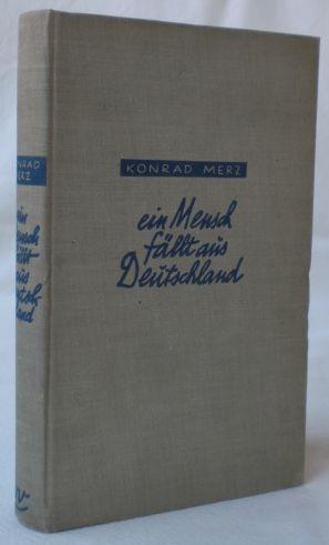 Ein Mensch fällt aus Deutschland.: Merz, Konrad (d.i.