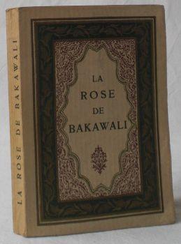 La Rose de Bakawali. Traduit de l