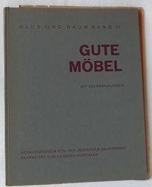 Gute Möbel. Moderne Möbel jeder Art von: Hoffmann, Herbert (Bearb.)