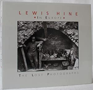 Lewis Hine in Europe. The Lost Photographs.
