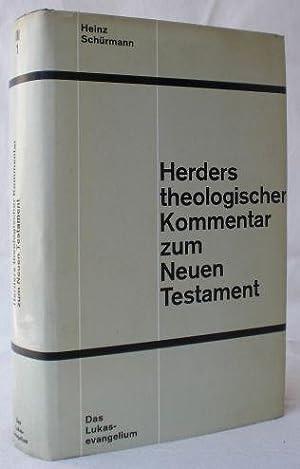 Das Lukasevangelium. Erster Teil: Kommentar zu Kap.: Schürmann, Heinz