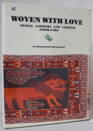 Woven with Love. Tribal Gabbehs and Carpets from Fars. English Text by Karim Emami. Text in Persi...