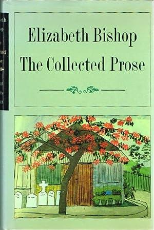 The Collected Prose: Bishop, Elizabeth
