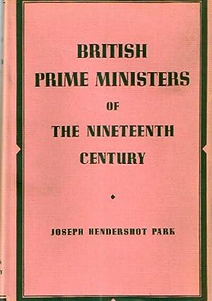 British Prime Ministers of the Nineteenth Century Policies and Speeches: Park, Joseph Hendershot